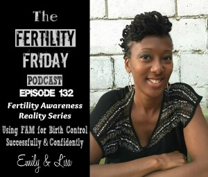 [On-Air Client Session] FFP 132 | Fertility Awareness Reality Series | Using FAM for Birth Control Successfully & Confidently | Emily & Lisa