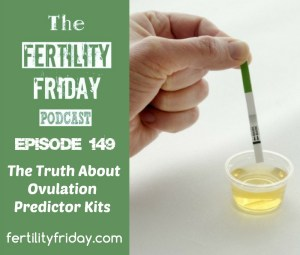 FFP 149 | The Truth About Ovulation Predictor Kits (OPKs) | Lisa | Fertility Friday