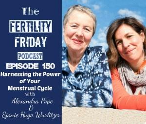 FFP 150 | Harnessing the Power of Your Menstrual Cycle | Wild Power | Alexandra Pope & Sjanie Hugo Wurlitzer