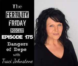FFP 175 |  Dangers of Depo | Side Effects of Injectable Birth Control | Traci Johnstone