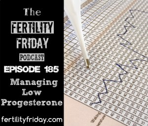 FFP 185 | Low Progesterone | Short Luteal Phase | Premenstrual Spotting | Lisa | Fertility Friday