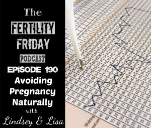 [On-Air Client Session] FFP 190 | Avoiding Pregnancy Naturally with Fertility Awareness | Lisa & Lindsey