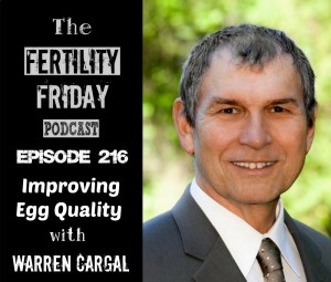 FFP 216 | Improving Egg Quality | Mitochondria and Fertility | Warren Cargal