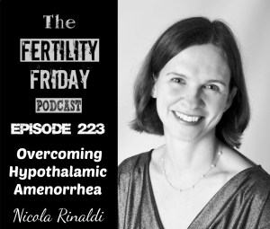 FFP 223 | Overcoming Hypothalamic Amenorrhea | No Period. Now What? | Dr. Nicola Rinaldi, PhD
