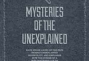 Unexplained Infertility – What the hell is that?
