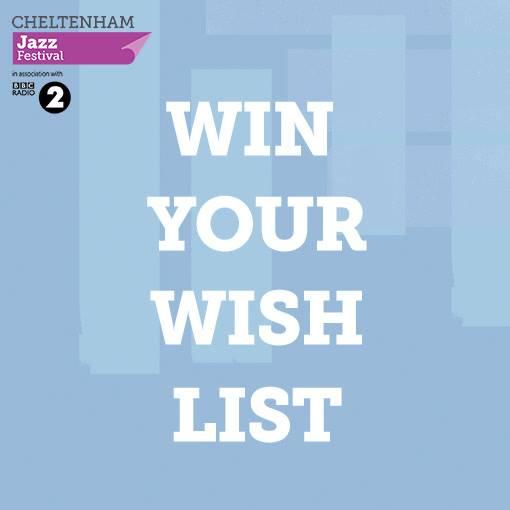 Win Your #cheltjazzfest Wish List