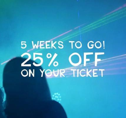 5 Weeks - LAST CHANCE To Save 25% Off Your Ticket!
