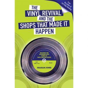 Graham Jones - The Vinyl Revival And The Shops That Made It Happen (BK) at propermusic.com