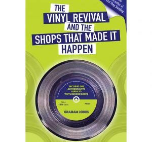 Graham Jones - The Vinyl Revival And The Shops That Made It Happen (BK) at propermusic.com