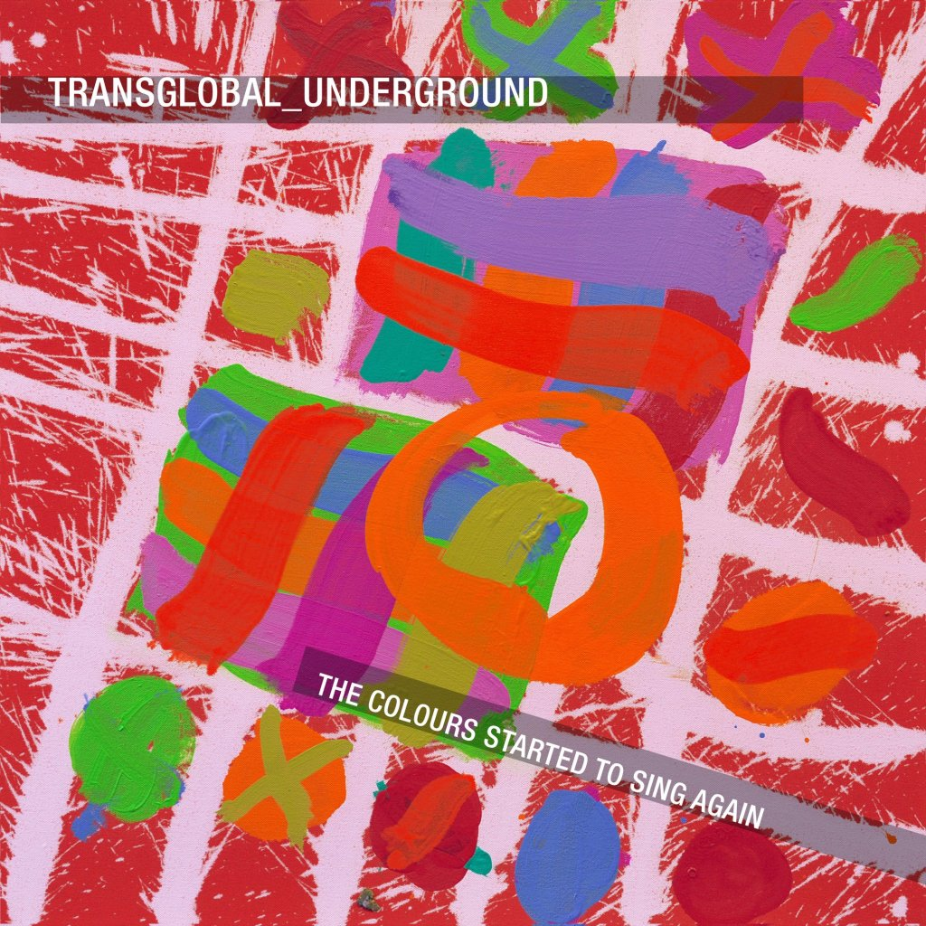 'The Colours Started to Sing Again' is the forthcoming Transglobal Underground s...