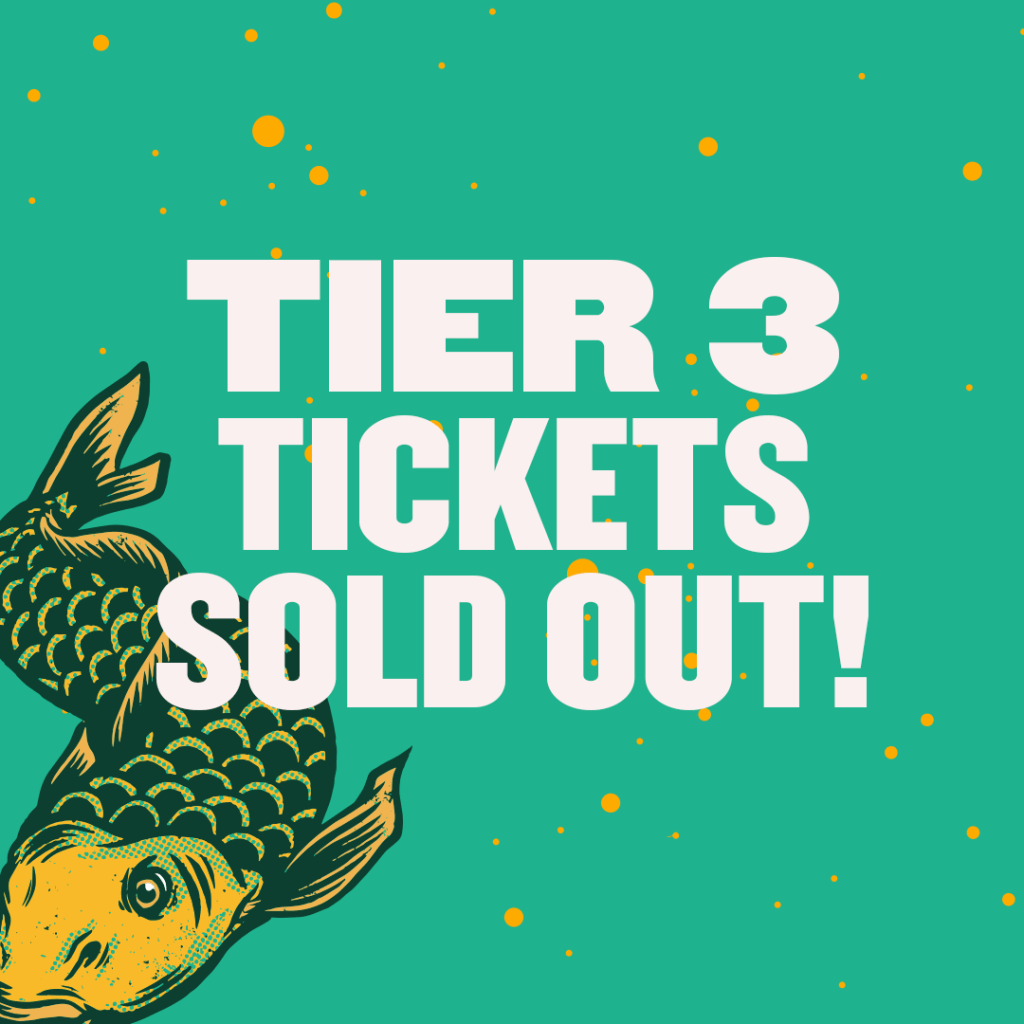 TIER 3 TICKETS ARE ALL GONE...