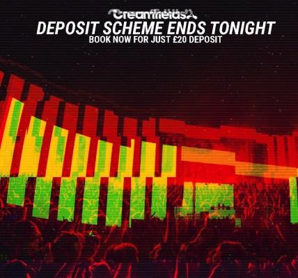 #Creamfields2019 Deposit Scheme Ends Tonight at 11pm....