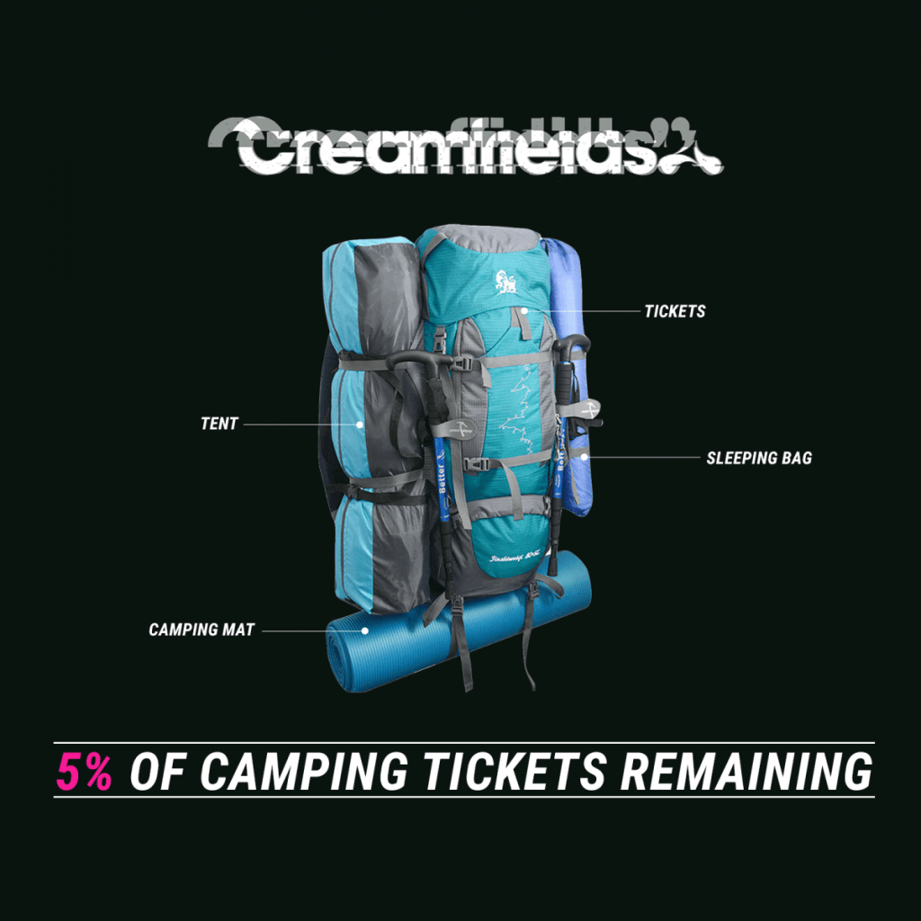 Only 5% of ALL camping is left for Creamfields 2019....