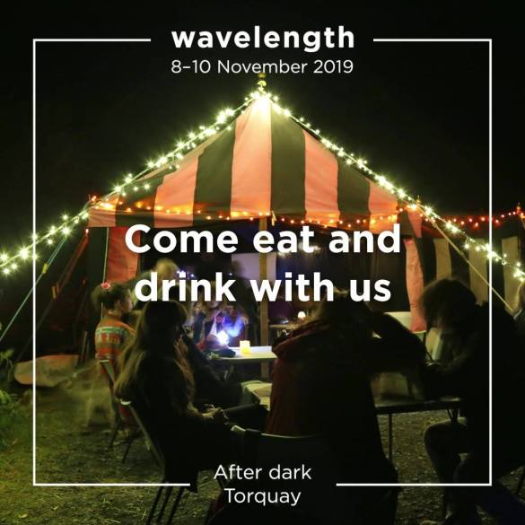 Come eat and drink with us at Wavelength (8-10 Nov)  Feast a little at Torre Abb...