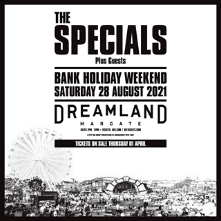 "May be an image of text that says ""THE SPECIALS Plus Guests BANK HOLIDAY WEEKEND SATURDAY 28 AUGUST 2021 DREAMLAND MARGATE GATES7M ICKETS: AXS.COM SEETICKETS.COM RESENTATION ITHX-RAY TICKETS ON SALE THURSDAY 01 APRIL"""
