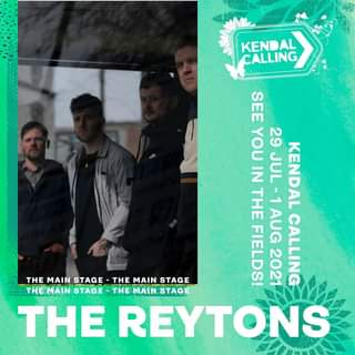 """May be an image of 4 people and text that says """"KENDAL CALLING SEE YOU IN 29 THE JUL UL-1AUG AUG CALLING KENDAL THE MAIN STAGE THE MAIN STAGE FIELDS! 2021 THEMAIN STAGE -THE STAGE-THEMTGE MAIN THE REYTONS P"""""""