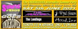"""May be an image of text that says """"The UNDERCOVER Alternative Summer Party S""""ur at THEHOLROYD SAT 5th JUNE 2021 A/ change With A NOW Line up THE Wyrd Sisters GOES LIVE MLUSIC VENUE FANZINES UNDERCOVER Its gonna be summer party, tree badges: and CDs: The Landings Mod.Inc TICKETS £10 IN ADVANCE ONLY 70 ON SALE for everyone coming along.."""""""