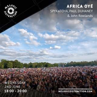 """May be an image of one or more people, outdoors and text that says """"MELODIC DSTRACTION AFRICA OYÉ SPYKATCHA, PAUL DUHANEY & John Rowlands WEDNESDAY 2ND JUNE 18:00 20:00 MELODICDISTRACTION.COM"""""""