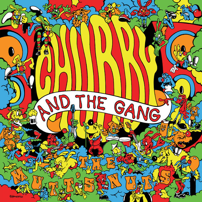 Chubby and the Gang mix heart with chaos on The Mutt's Nuts