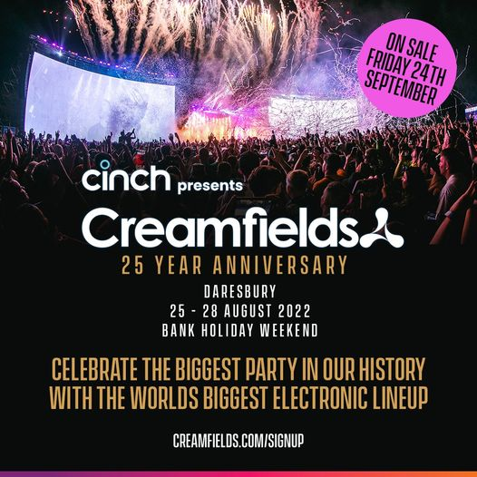 cinch presents Creamfields returns in 2022 to celebrate 25 years as the worlds l...