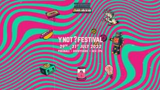 Aup  We're pleased to confirm that Y Not Festival will be back on the 29th - 31s...