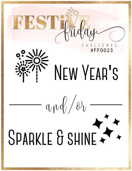 Stampin Up New Year's, Sparkle & Shine,#festivefridaychallenge, #FF0023