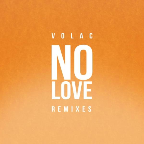 Volac No Love Remixes