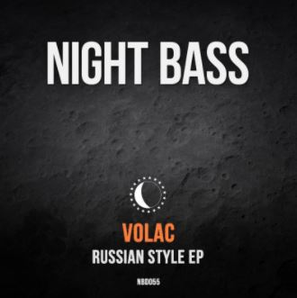 VOLAC EP Release RUSSIAN STYLE EP on Night Bass