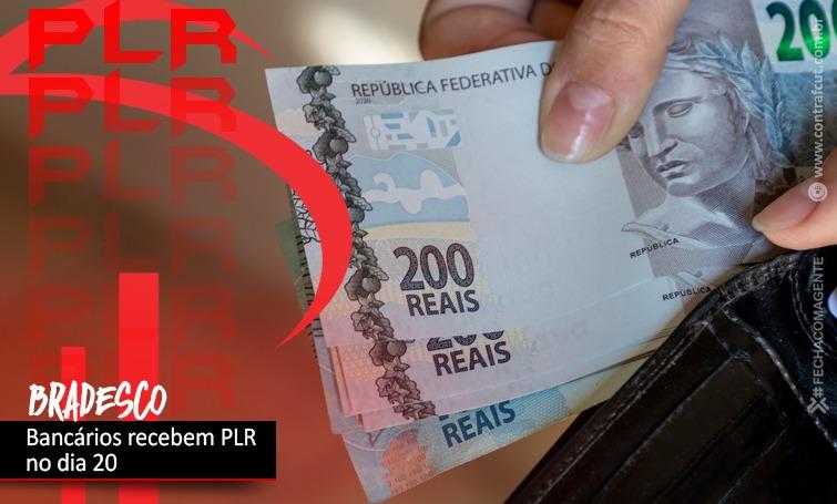 Pagamento da PLR do Bradesco é antecipada para o próximo dia 20
