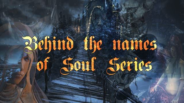 The Etymology Of The Souls Series A Guide Fextralife