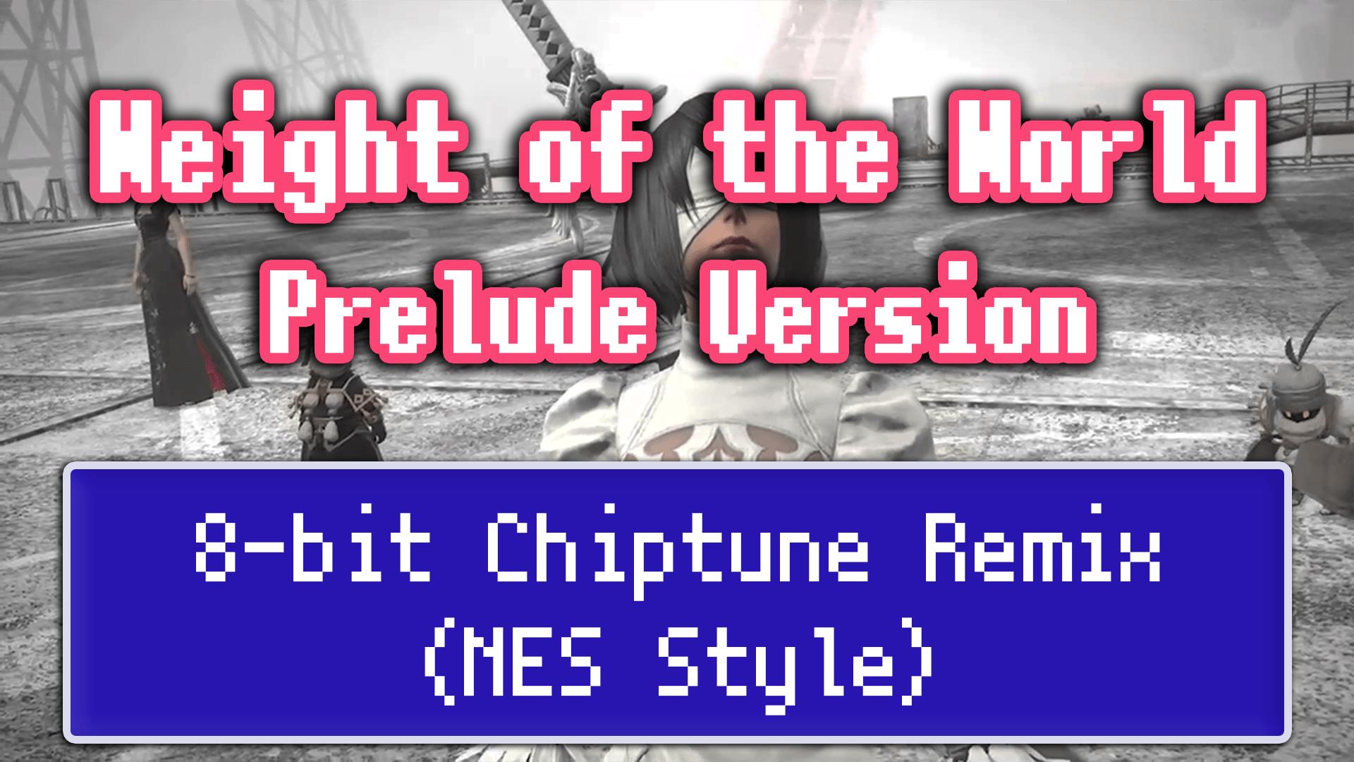 "【FF14】""Weight of the World - Prelude Version"" ファミコン風8bitアレンジ【ゲーム音楽カバー】"