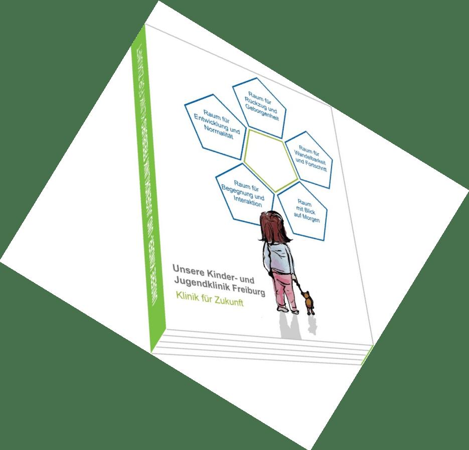 Klinik für Zukunft. Anthologie der Qualitativen Raumkonzepte für die Neue Kinder- und Jugendklinik Freiburg
