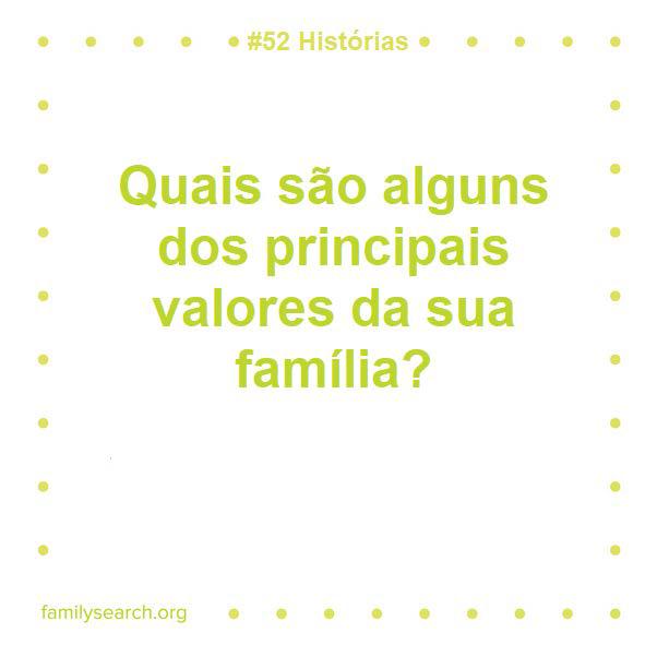 Responda uma pergunta por semana como parte do projeto #52histórias do FamilySearch.