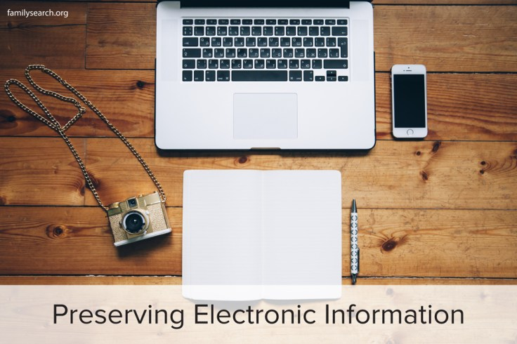 Family History Preservation: Preserving Electronic Information