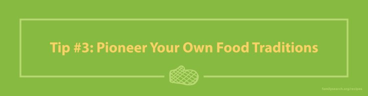 Food Traditions: Pioneer Your Own Food Traditions