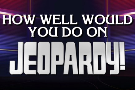 How Well Would You Do On Jeopardy?