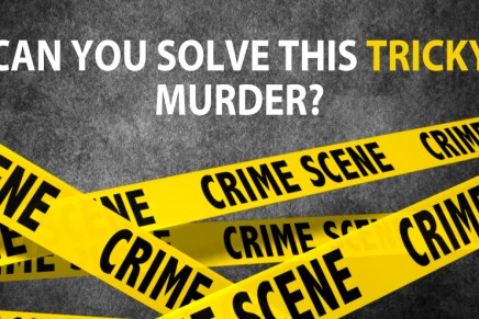 Can You Solve This Tricky Murder?