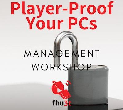 Player-Proof Your PCs Workshop Replay