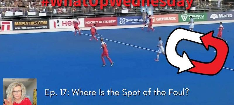 Where Is the Spot of the Foul? | Tips & Tricks for the Hockey Umpire | #WhatUpWednesday Ep. 17