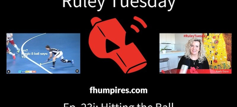 Hitting the Ball | How to Apply the Rules of Hockey | #RuleyTuesday Ep. 23i