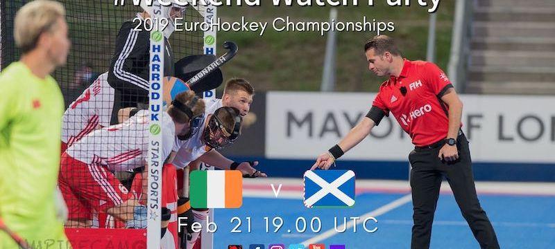 2019 Eurohockey Championships | M06 IRLvSCO | #WeekendWatchParty