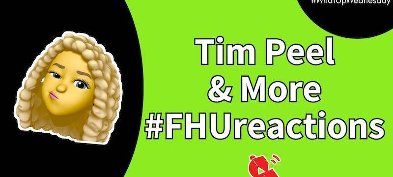 Tim Peel (NHL) & More #FHUreactions | #WhatUpWednesday Ep. 26