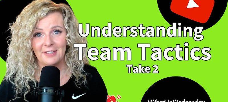 Understanding Team Tactics | #WhatUpWednesday Ep. 28