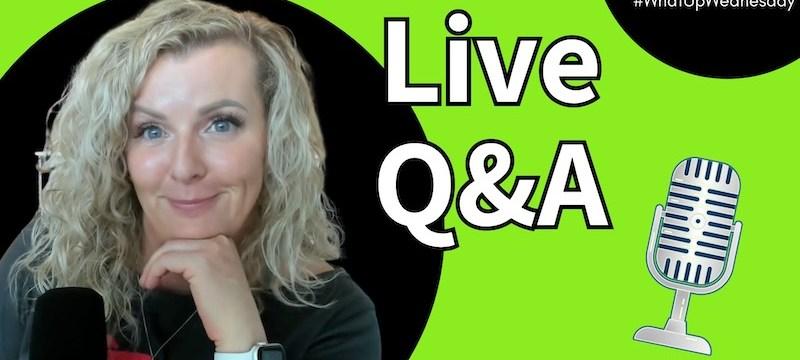 Live Q&A #WhatUpWednesday Ep. 33