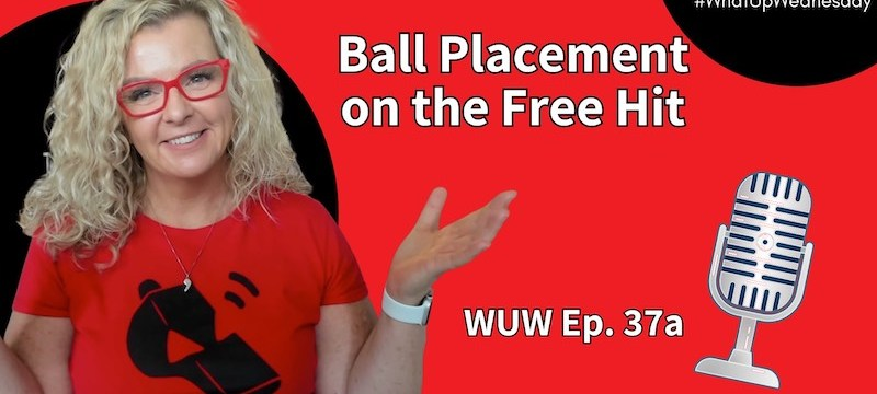 Ball Placement – #WhatUpWednesday Ep. 37a
