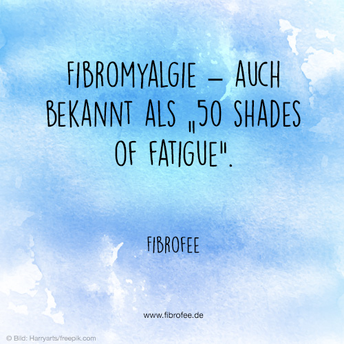 50 Shades of Fatigue