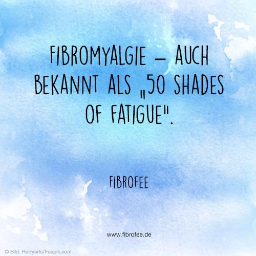 50 Shades of Fatigue