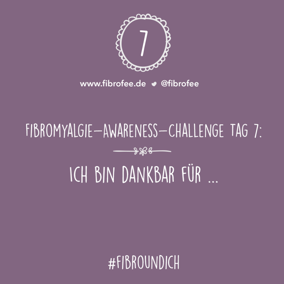 Fibromyalgie Challenge Tag 7