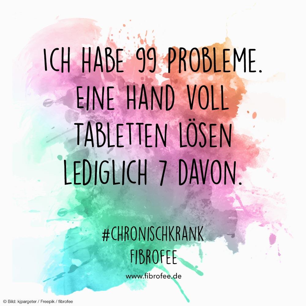 """Zitat vor buntem Hintergrund: """"Ich habe 99 Probleme. Eine Hand voll Tabletten lösen lediglich 7 davo"""