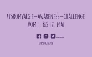 """Text vor lila Hintergrund: """"Fibromyalgie Awareness Challenge vom 1.-12. Mai, #FibroUndIch, @fibrofee"""" Darunter sind die Symbole von Facebook, Instagram und Twitter zu sehen."""